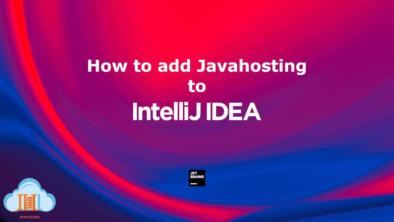 ماژول اختصاصی جاواهاستینگ برای IntelliJ IDEA